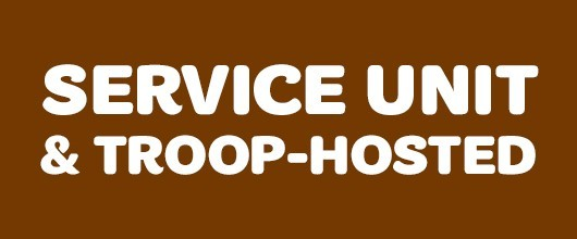Service Unit & Troop-Hosted