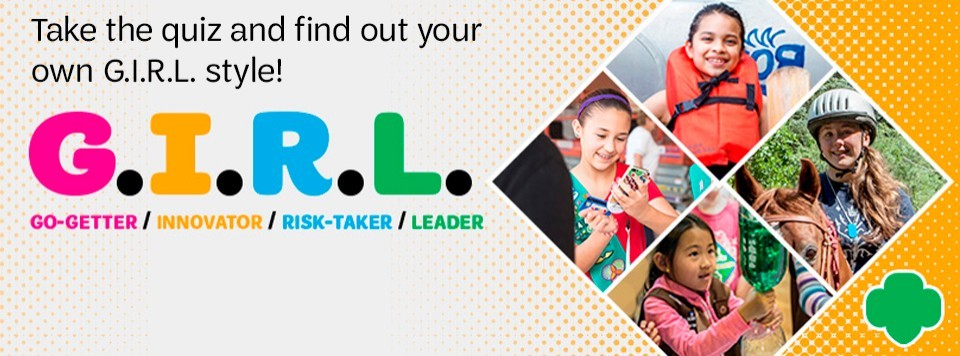 G.I.R.L. Quiz - Find out your own G.I.R.L. style! | Girl Scouts of Greater Los Angeles